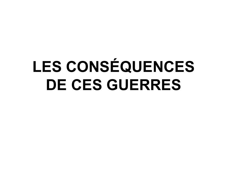 LES CONSÉQUENCES DE CES GUERRES