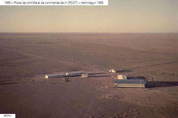 1966 – Poste de contrôle et de commande de tir (PCCT) – Hammaguir 1966