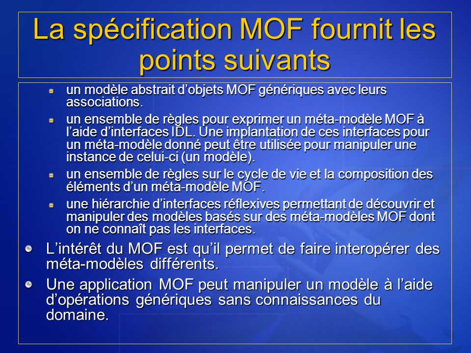 La spécification MOF fournit les points suivants