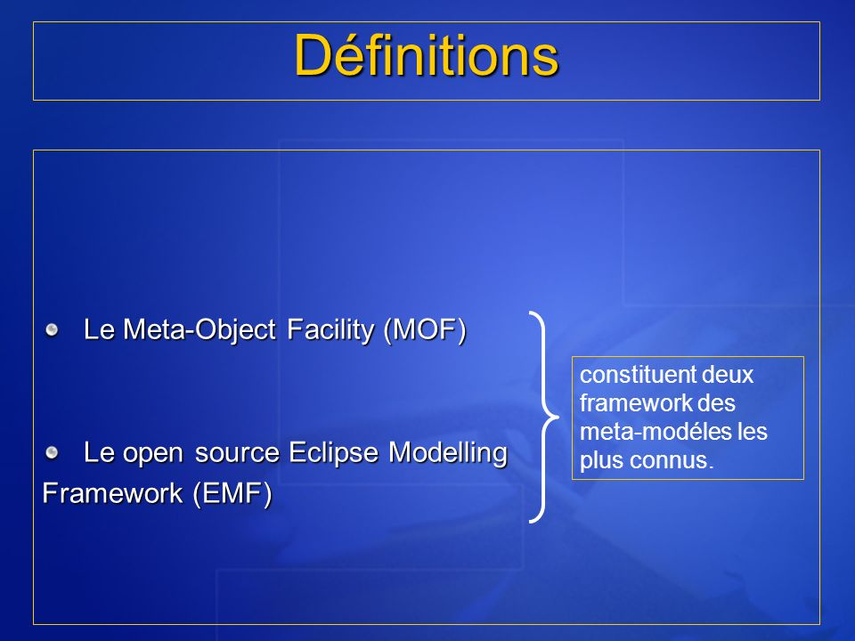 Définitions Le Meta-Object Facility (MOF)