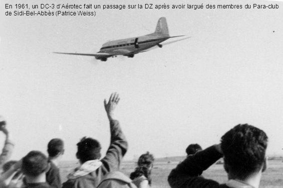 En 1961, un DC-3 d'Aérotec fait un passage sur la DZ après avoir largué des membres du Para-club de Sidi-Bel-Abbès (Patrice Weiss)