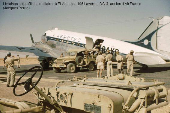Livraison au profit des militaires à El-Abiod en 1961 avec un DC-3, ancien d'Air France