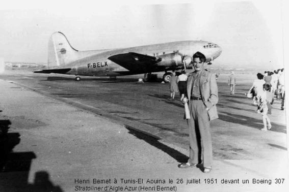 Henri Bernet à Tunis-El Aouina le 26 juillet 1951 devant un Boeing 307 Stratoliner d'Aigle Azur (Henri Bernet)