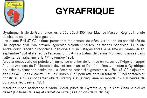 GYRAFRIQUE Gyrafrique, filiale de Gyrafrance, est créée début 1954 par Maurice Masson-Regnault, pilote de chasse de la première guerre.