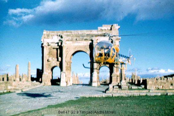 Bell 47 G2 à Timgad (André Morel)