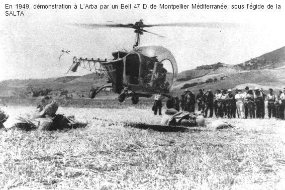 En 1949, démonstration à L'Arba par un Bell 47 D de Montpellier Méditerranée, sous l'égide de la SALTA