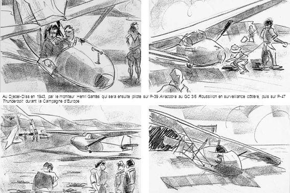 Au Djebel-Diss en 1943, par le moniteur Henri Gantès qui sera ensuite pilote sur P-39 Airacobra au GC 3/6 Roussillon en surveillance côtière, puis sur P-47 Thunderbolt durant la Campagne d'Europe