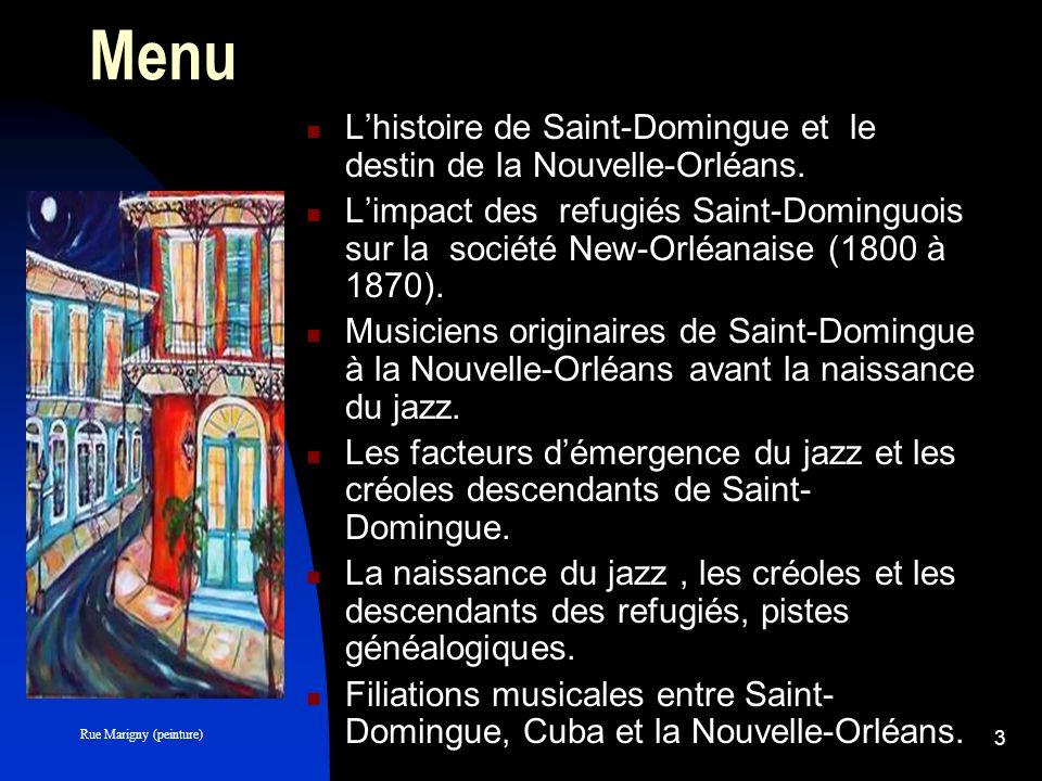 Menu L'histoire de Saint-Domingue et le destin de la Nouvelle-Orléans.