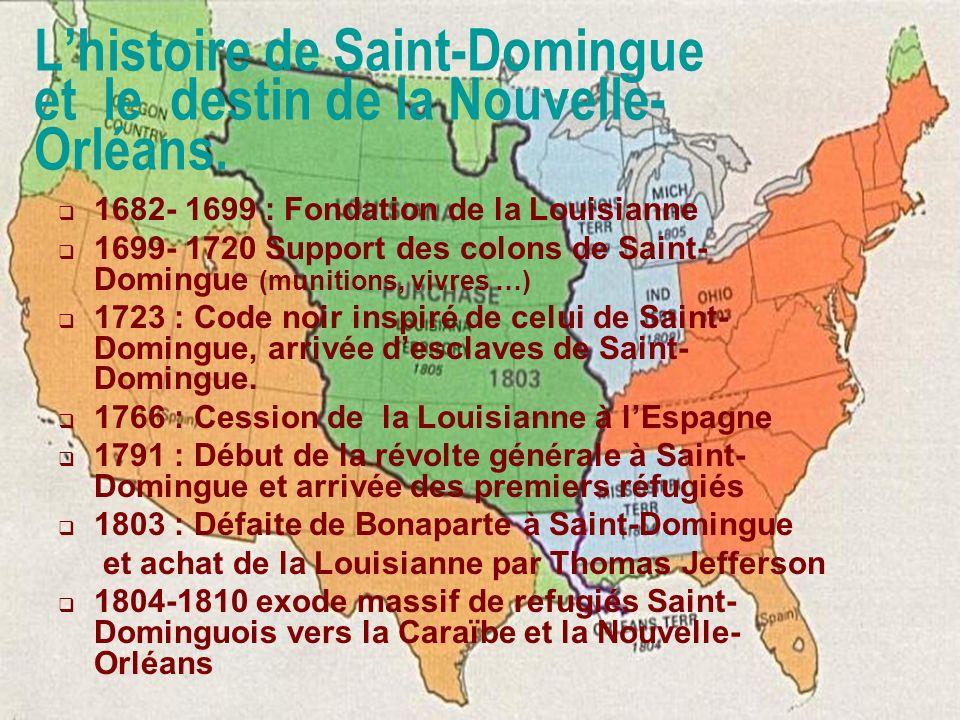 L'histoire de Saint-Domingue et le destin de la Nouvelle-Orléans.