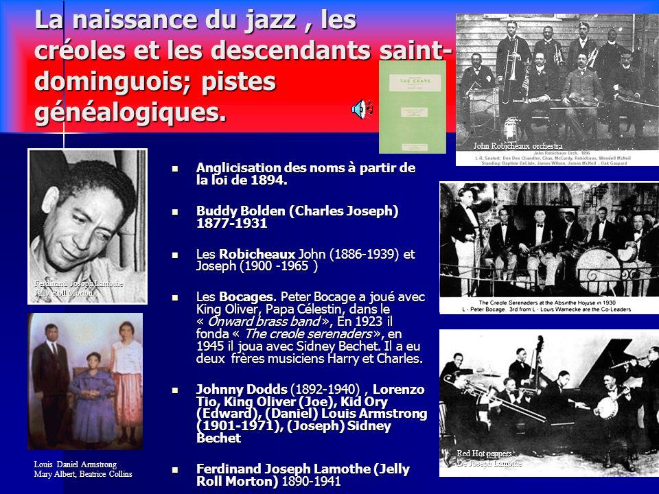 La naissance du jazz , les créoles et les descendants saint-dominguois; pistes généalogiques.