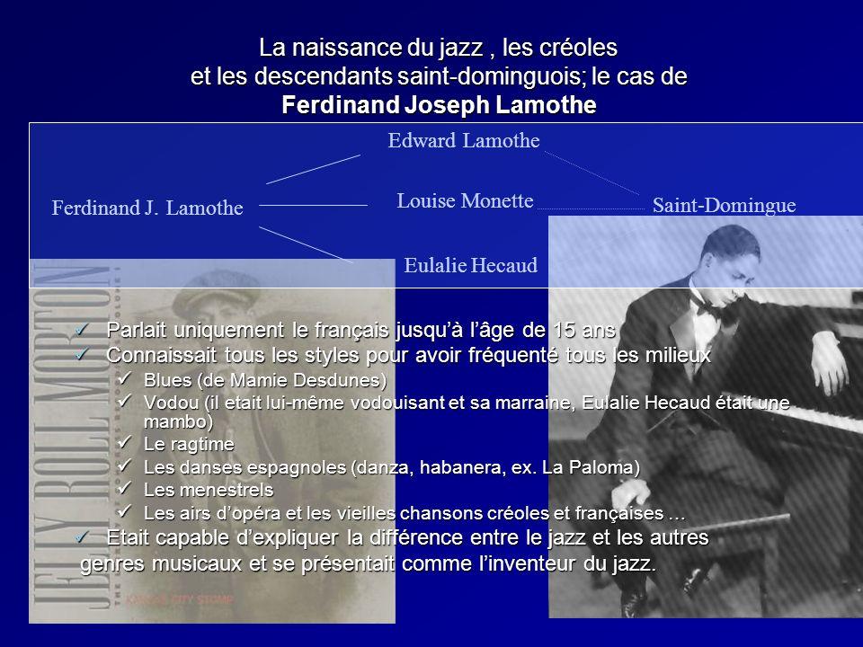 La naissance du jazz , les créoles et les descendants saint-dominguois; le cas de Ferdinand Joseph Lamothe