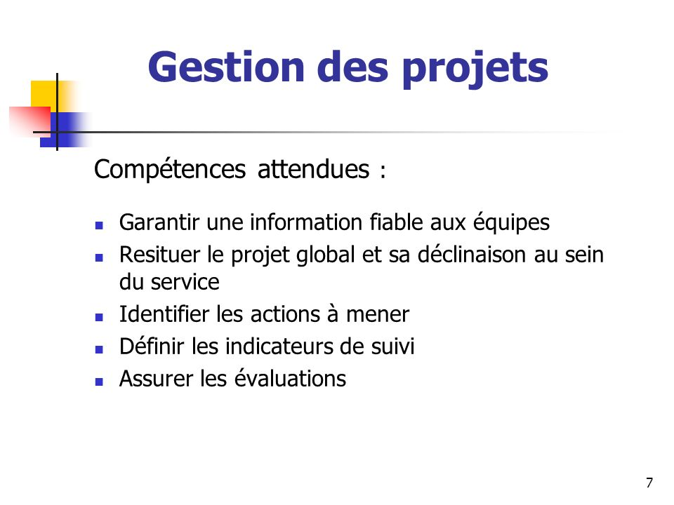 Gestion des projets Compétences attendues :