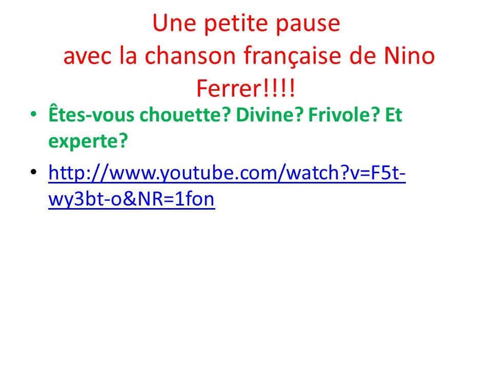 Une petite pause avec la chanson française de Nino Ferrer!!!!