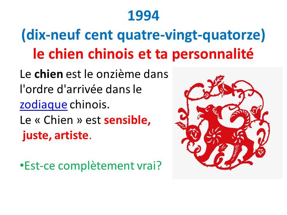 1994 (dix-neuf cent quatre-vingt-quatorze) le chien chinois et ta personnalité