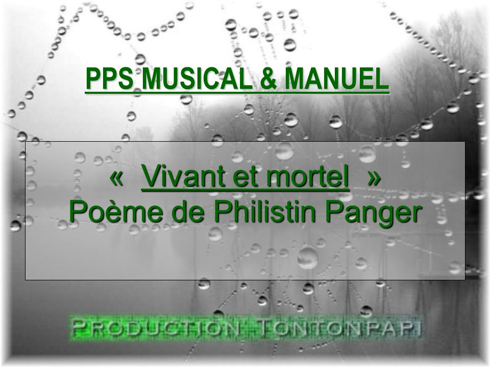 « Vivant et mortel » Poème de Philistin Panger