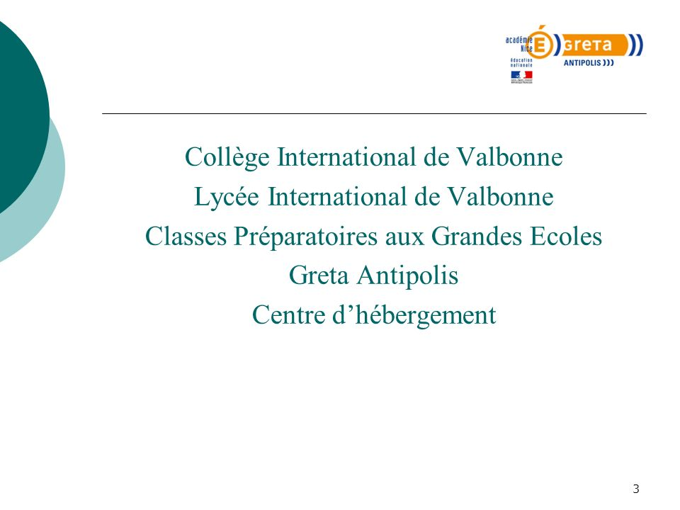 Collège International de Valbonne Lycée International de Valbonne