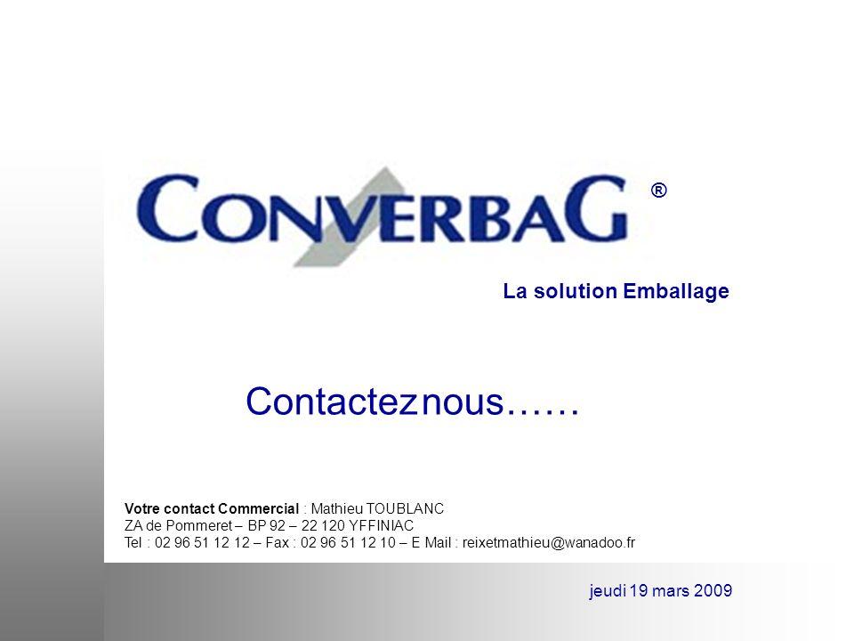 Contactez nous…… ® La solution Emballage jeudi 19 mars 2009