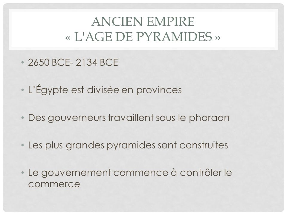 Ancien empire « L Age de pyramides »