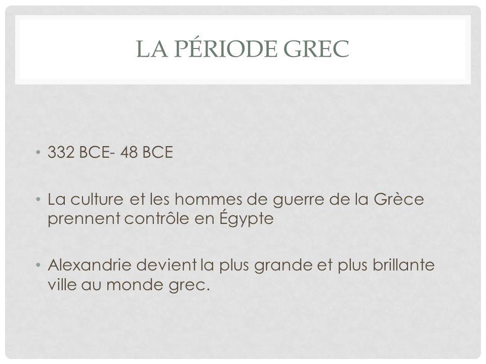 La période grec 332 BCE- 48 BCE