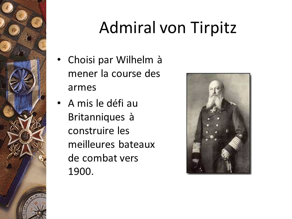 Admiral von Tirpitz Choisi par Wilhelm à mener la course des armes