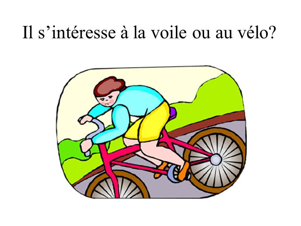 Il s'intéresse à la voile ou au vélo