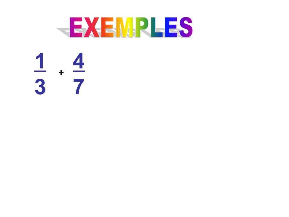 EXEMPLES 1 3 4 7 +