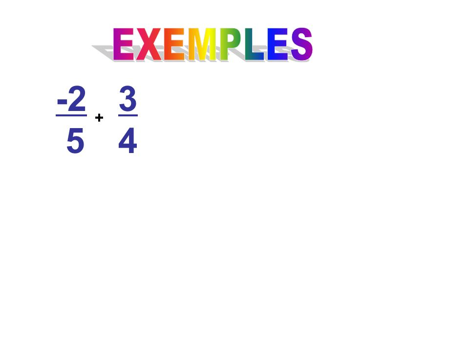 EXEMPLES -2 5 3 4 +