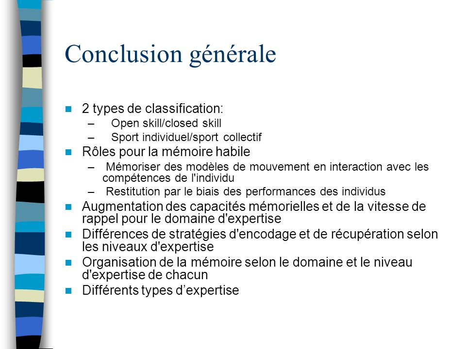 Conclusion générale 2 types de classification: