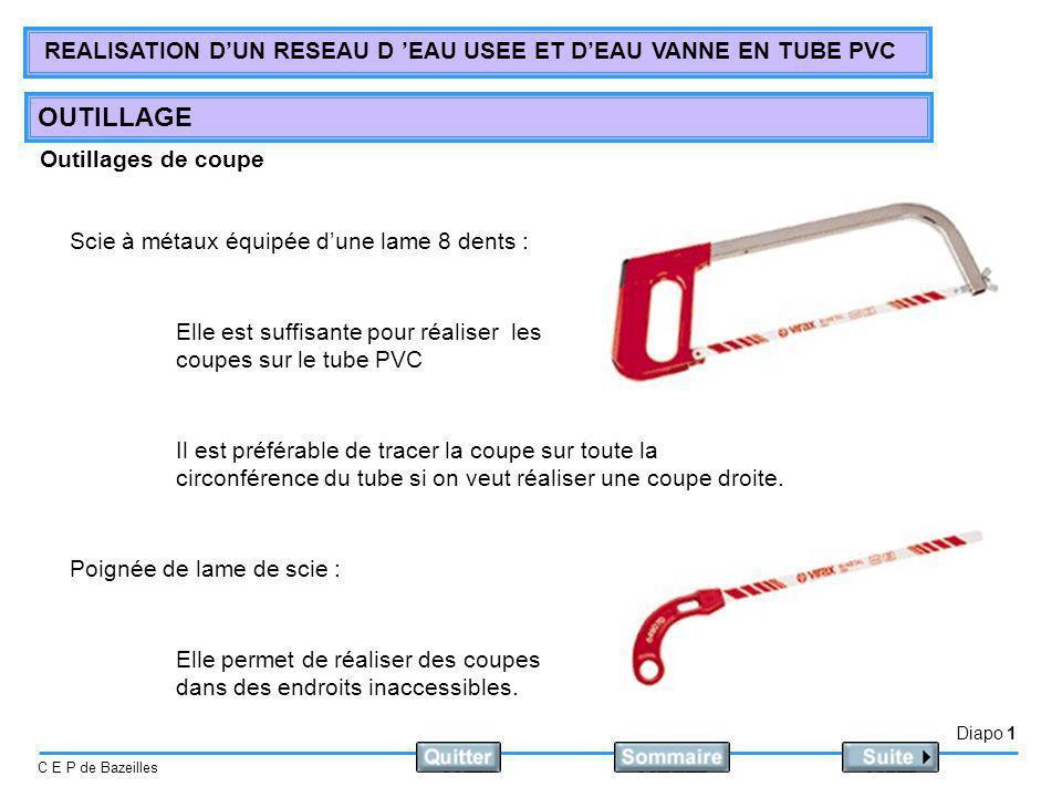 Outillages de coupe Scie à métaux équipée d'une lame 8 dents : Elle est suffisante pour réaliser les coupes sur le tube PVC.