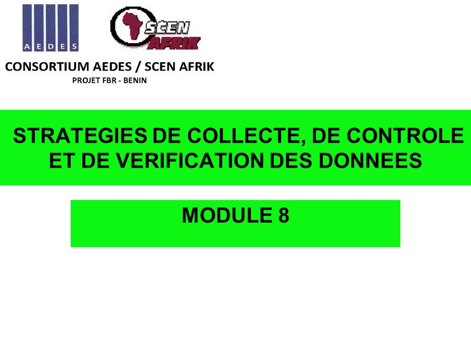 STRATEGIES DE COLLECTE, DE CONTROLE ET DE VERIFICATION DES DONNEES