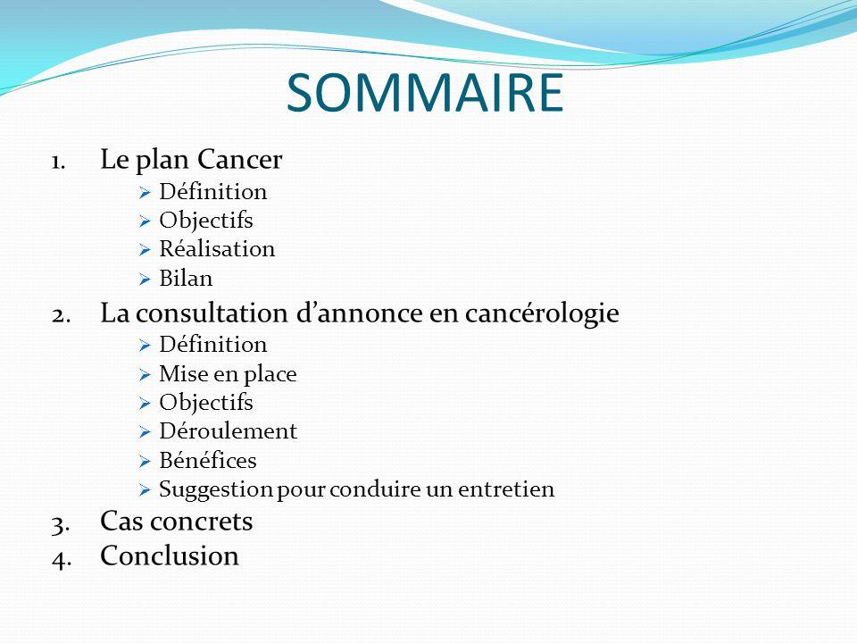 SOMMAIRE Le plan Cancer La consultation d'annonce en cancérologie