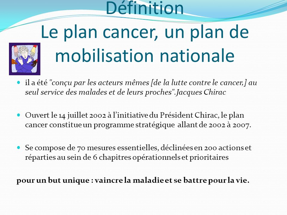 Définition Le plan cancer, un plan de mobilisation nationale