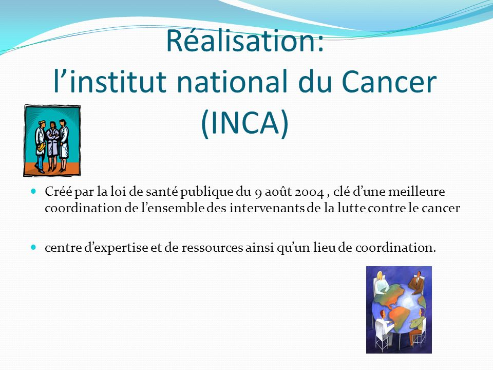 Réalisation: l'institut national du Cancer (INCA)