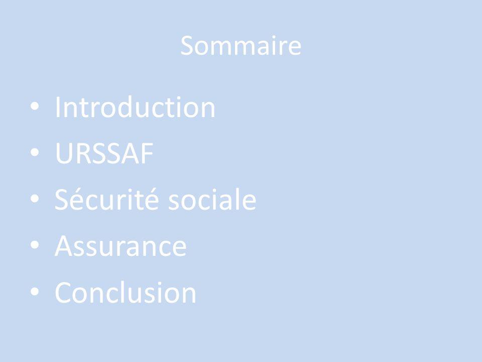 Sommaire Introduction URSSAF Sécurité sociale Assurance Conclusion