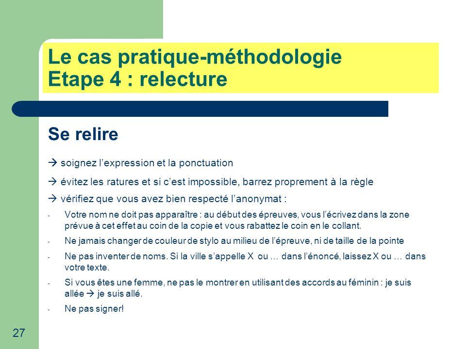 Le cas pratique-méthodologie Etape 4 : relecture