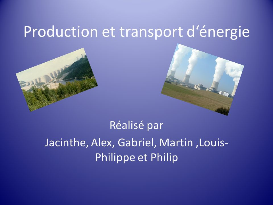 Production et transport d'énergie