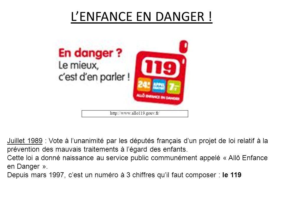 L'ENFANCE EN DANGER ! http://www.allo119.gouv.fr/
