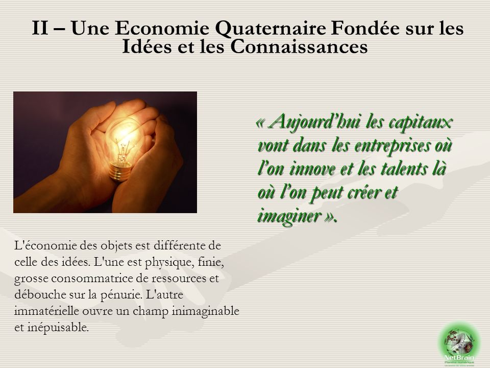 II – Une Economie Quaternaire Fondée sur les Idées et les Connaissances