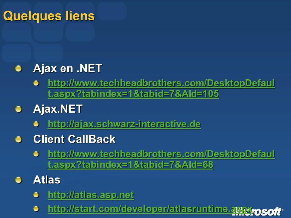 Quelques liens Ajax en .NET Ajax.NET Client CallBack Atlas