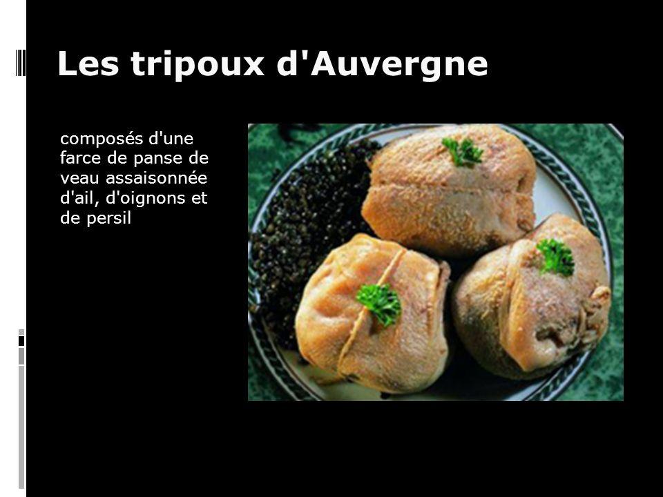 Les tripoux d Auvergne composés d une farce de panse de veau assaisonnée d ail, d oignons et de persil.