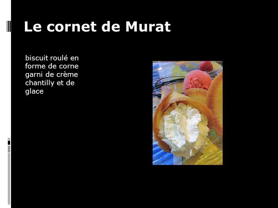 Le cornet de Murat biscuit roulé en forme de corne garni de crème chantilly et de glace