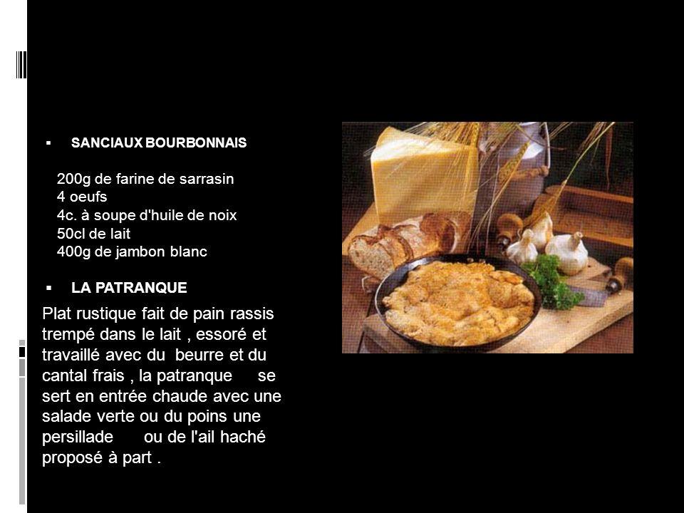 SANCIAUX BOURBONNAIS LA PATRANQUE. 200g de farine de sarrasin 4 oeufs 4c. à soupe d huile de noix 50cl de lait 400g de jambon blanc.
