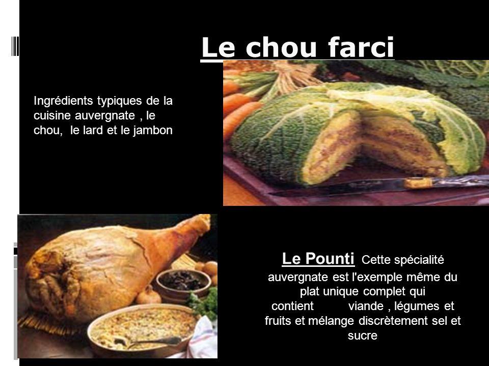 Le chou farci Ingrédients typiques de la cuisine auvergnate , le chou, le lard et le jambon.