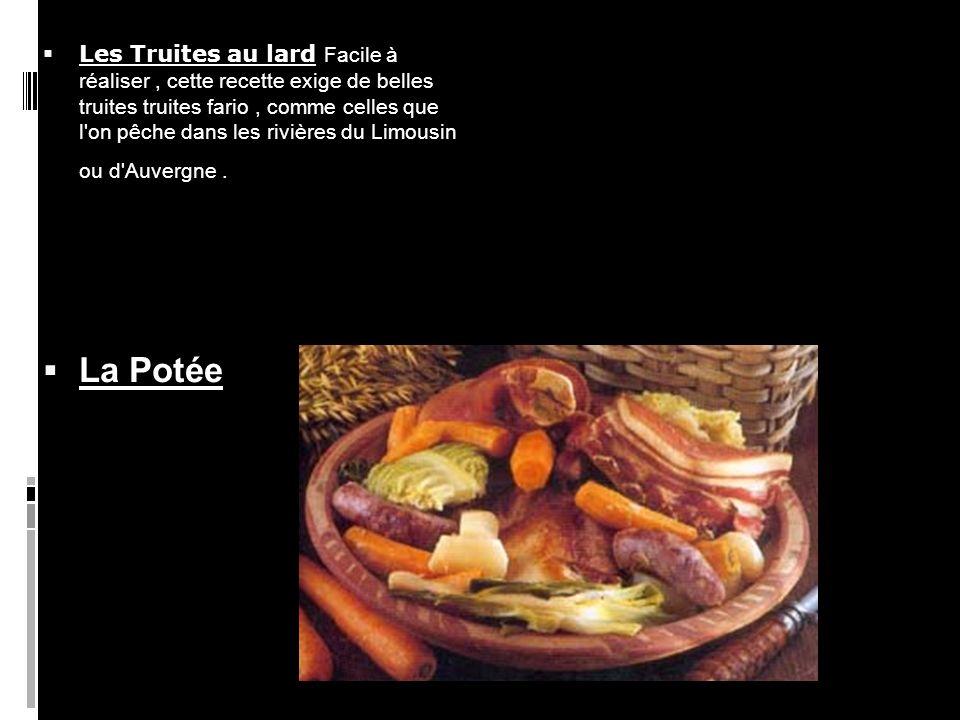 Les Truites au lard Facile à réaliser , cette recette exige de belles truites truites fario , comme celles que l on pêche dans les rivières du Limousin ou d Auvergne .