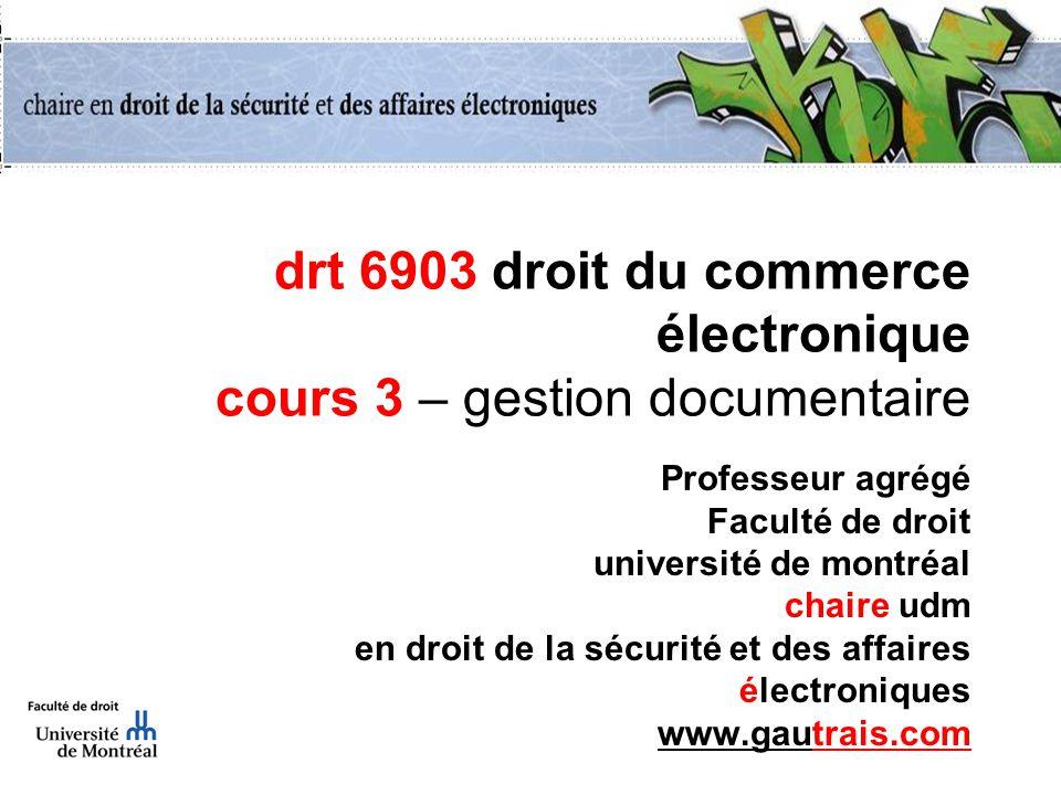 drt 6903 droit du commerce électronique cours 3 – gestion documentaire