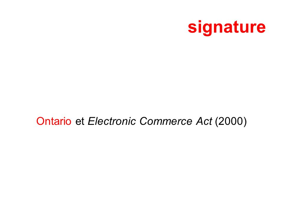 Ontario et Electronic Commerce Act (2000)