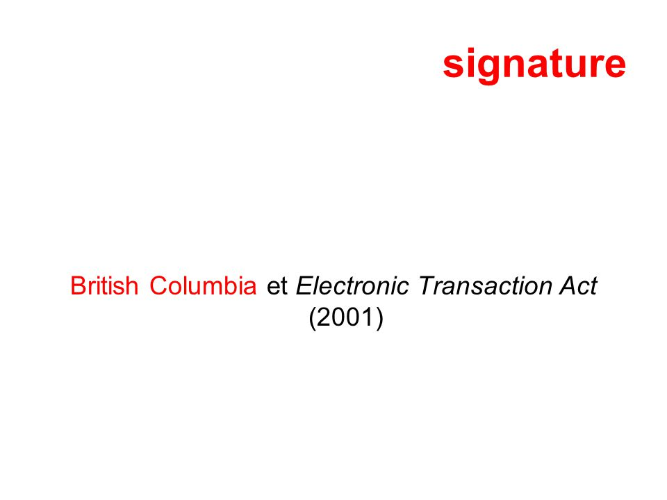 British Columbia et Electronic Transaction Act (2001)
