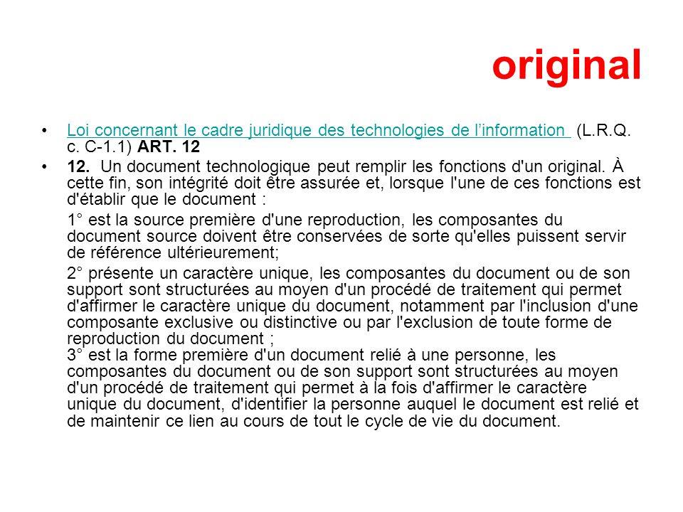 original Loi concernant le cadre juridique des technologies de l'information (L.R.Q. c. C-1.1) ART. 12.