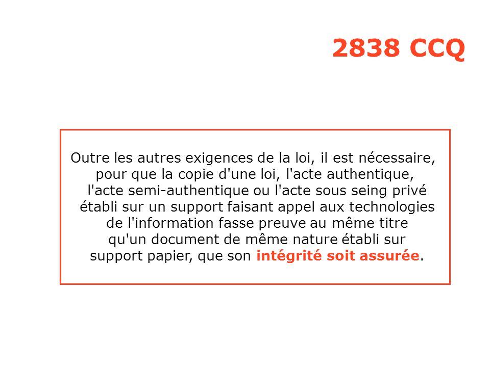 2838 CCQ Outre les autres exigences de la loi, il est nécessaire,