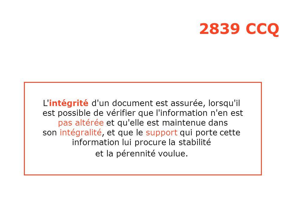 2839 CCQ L intégrité d un document est assurée, lorsqu il